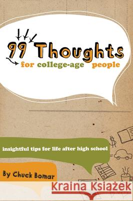 99 Thoughts for College-Age People: Insightful Tips for Life After High School Chuck Bomar 9780764462153