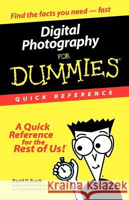 Digital Photography For Dummies Quick Reference David D. Busch 9780764507502