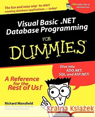 Visual Basic .NET Database Programming For Dummies Richard Mansfield 9780764508745