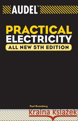 Audel Practical Electricity Paul Rosenberg Robert Middleton 9780764541964