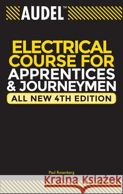 Audel Electrical Course for Apprentices and Journeymen Paul Rosenberg 9780764542008