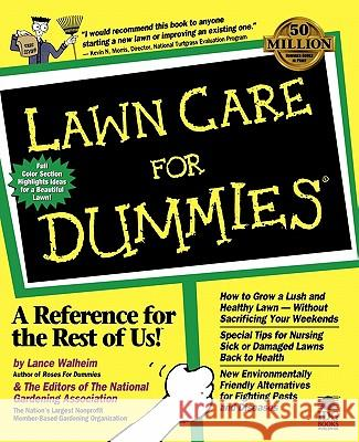 Lawn Care for Dummies. The National Gardening Association Lance Walheim National Gardening Association 9780764550775