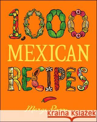 1,000 Mexican Recipes Marge Poore 9780764564871