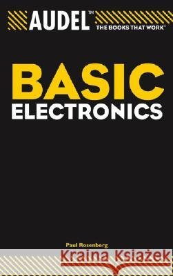 Audel Basic Electronics Paul Rosenberg 9780764579004