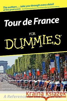 Tour De France For Dummies Phil Liggett James Raia Sammarye Lewis 9780764584497