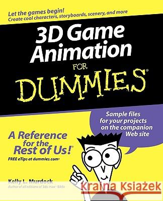 3D Game Animation for Dummies W/Ws Kelly L. Murdock 9780764587894