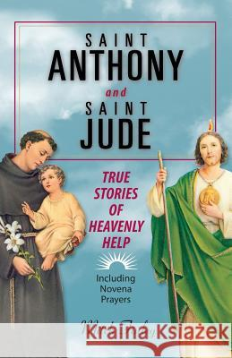 Saint Anthony and Saint Jude: True Stories of Heavenly Help Mitch Finley 9780764807831