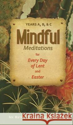 Mindful Meditations for Every Day of Lent and Easter: Years A, B, and C Warren Savage Mary McSweeny 9780764819698