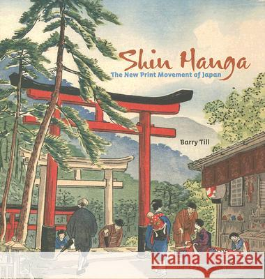 Shin Hanga: The New Print Movement in Japan Barry Till 9780764940392
