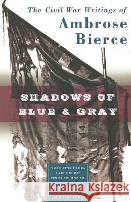 Shadows of Blue & Gray Ambrose Bierce 9780765302458 Forge