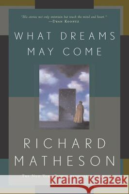 What Dreams May Come Richard Matheson 9780765308702 Tor Books