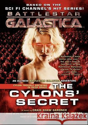 The Cylons' Secret Craig Shaw Gardner Glen A. Larson Ronald D. Moore 9780765315793 Tor Books