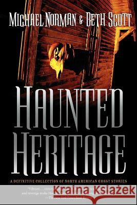 Haunted Heritage Michael Norman Beth Scott 9780765319685