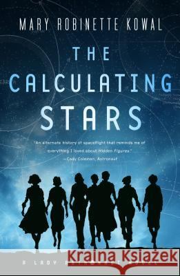 The Calculating Stars: A Lady Astronaut Novel Mary Robinette Kowal 9780765378385