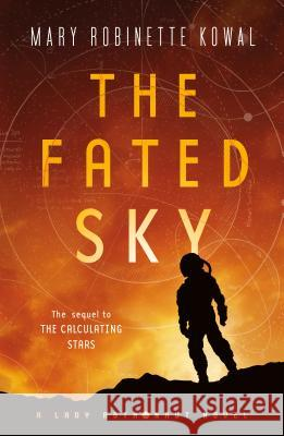 The Fated Sky Mary Robinette Kowal 9780765398949