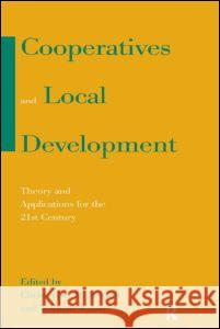 Cooperatives and Local Development: Theory and Applications for the 21st Century: Theory and Applications for the 21st Century Christopher D. Merrett Norman Walzer 9780765611246 M.E. Sharpe