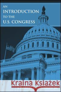 An Introduction to the U.S. Congress Charles B., Jr. Cushman 9780765615077