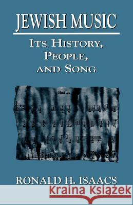 Jewish Music: Its History, People, and Song Ronald H. Isaacs 9780765759665