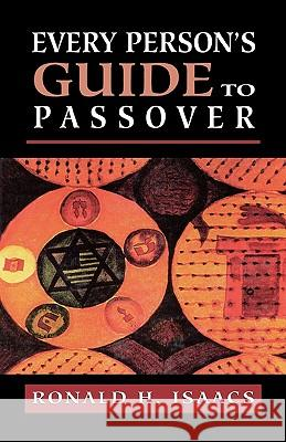 Every Persons Guide to Passove Ronald H. Isaacs 9780765760432 Jason Aronson