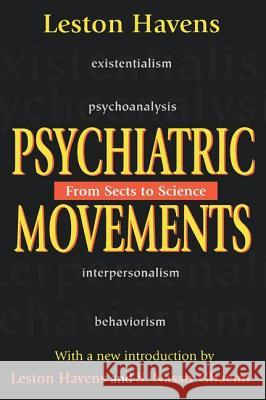 Psychiatric Movements: From Sects to Science Leston, MD Havens Leston, MD Havens S. Nassir Ghaemi 9780765808400