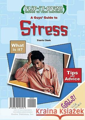 A Guys' Guide to Stress/A Girls' Guide to Stress Travis Clark Jane Ziff 9780766028579
