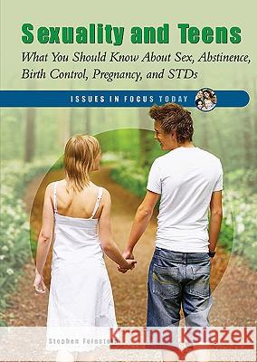 Sexuality and Teens: What You Should Know about Sex, Abstinence, Birth Control, Pregnancy and Stds Stephen Feinstein 9780766033122