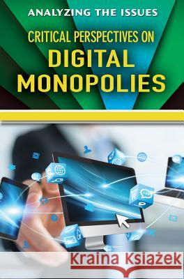 Critical Perspectives on Digital Monopolies Jennifer Peters 9780766098480
