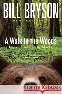 A Walk in the Woods: Rediscovering America on the Appalachian Trail Bill Bryson 9780767902526 Broadway Books