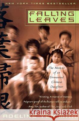 Falling Leaves: The True Story of an Unwanted Chinese Daughter Adeline Yen Mah Adeline Ye 9780767903578 Broadway Books