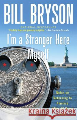 I'm a Stranger Here Myself: Notes on Returning to America After 20 Years Away Bill Bryson 9780767903820 Broadway Books