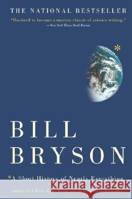 A Short History of Nearly Everything Bill Bryson 9780767908177 Broadway Books