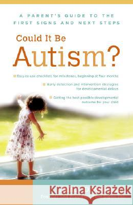 Could It Be Autism?: A Parent's Guide to the First Signs and Next Steps Nancy Wiseman Kim Painter Koffsky 9780767919739