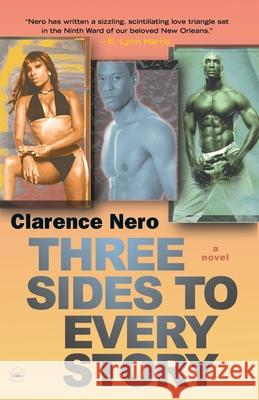 Three Sides to Every Story Clarence Nero 9780767921367