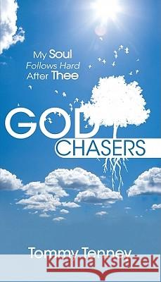 The God Chasers: My Soul Follows Hard After Thee Tommy Tenney 9780768426205