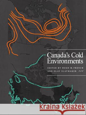 Canada's Cold Environments Hugh M. French Olav Slaymaker 9780773509252