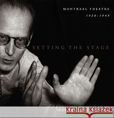 Setting the Stage Herbert Whittaker Jonathan Rittenhouse Christopher Plummer 9780773520028