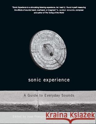 Sonic Experience: A Guide to Everyday Sounds Jean-Franois Augoyard 9780773529427