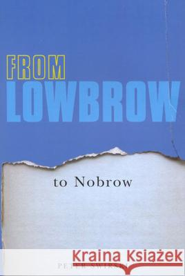 From Lowbrow to Nobrow Peter Swirski 9780773530195