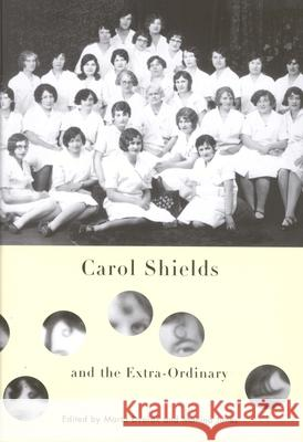 Carol Shields and the Extra-Ordinary Marta Dvorak Manina Jones 9780773532205