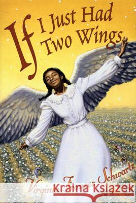 If I Just Had Two Wings Virginia Frances Schwartz Schwartz V. 9780773761926