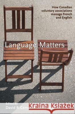 Language Matters: How Canadian Voluntary Associations Manage French and English David R. Cameron Richard Simeon 9780774815048