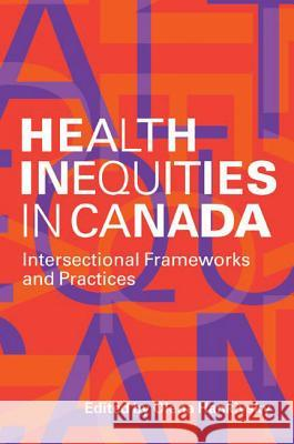 Health Inequities in Canada: Intersectional Frameworks and Practices Olena Hankivsky 9780774819763
