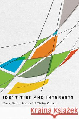 Identities and Interests: Race, Ethnicity, and Affinity Voting Randy Besco   9780774838931