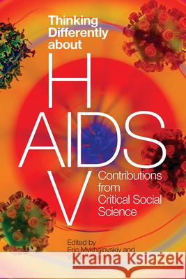Thinking Differently about HIV/AIDS: Contributions from Critical Social Science Eric Mykhalovskiy Viviane Namaste  9780774860710