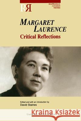 Margaret Laurence: Critical Reflections David Staines 9780776604466