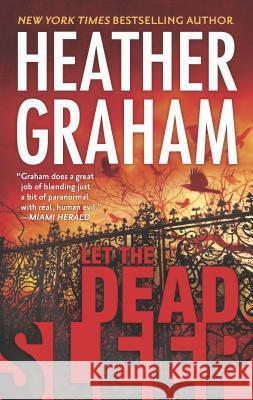 Let the Dead Sleep Heather Graham 9780778316015