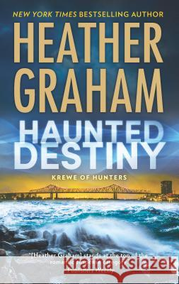 Haunted Destiny: A Paranormal, Thrilling Suspense Novel Heather Graham 9780778318958