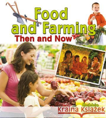 Food and Farming Then and Now  9780778702085