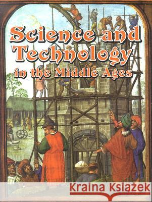 Science and Technology in the Middle Ages Joanne Findon Marsha Groves 9780778713869