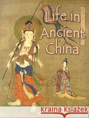 Life in Ancient China Paul C. Challen 9780778720676